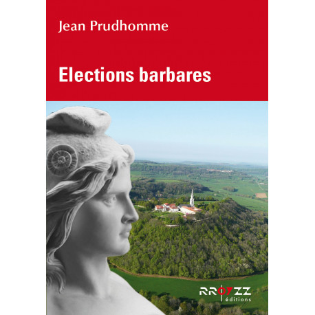 Elections barbares - Jean Prudhomme