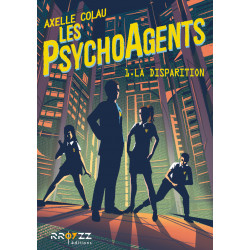 Les PsychoAgents - T1 - La disparition - Axelle Colau
