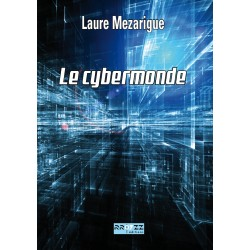 EPUB - Le cybermonde - Laure Mezarigue